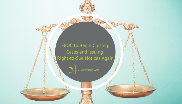 EEOC to Begin Closing Cases and Issuing Right-to-Sue Notices Again