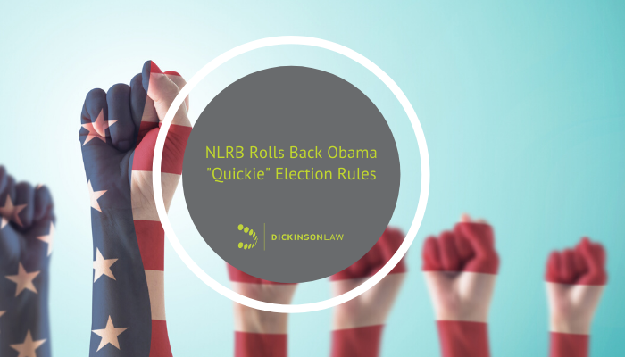 "NLRB Rolls Back Obama ""Quickie"" Election Rules"