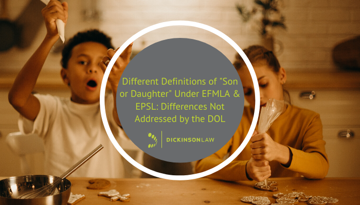 "Different Definitions of ""Son or Daughter"" Under EFMLA & EPSL: Differences Not Addressed by the DOL"