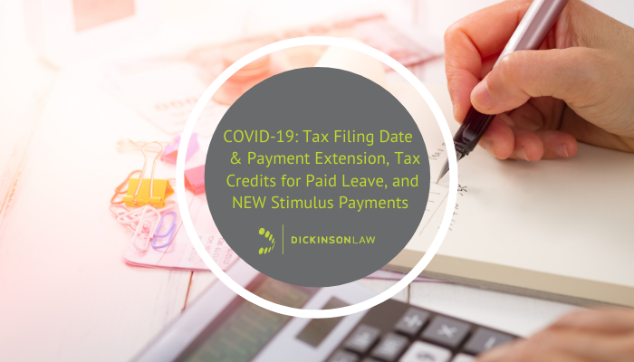 COVID-19: Tax Filing Date & Payment Extension, Tax Credits for Paid Leave, and NEW Stimulus Payments