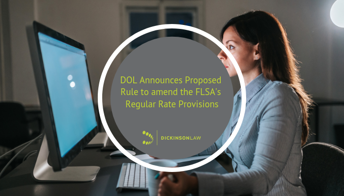 DOL Announces Proposed Rule to amend the FLSA's Regular Rate Provisions