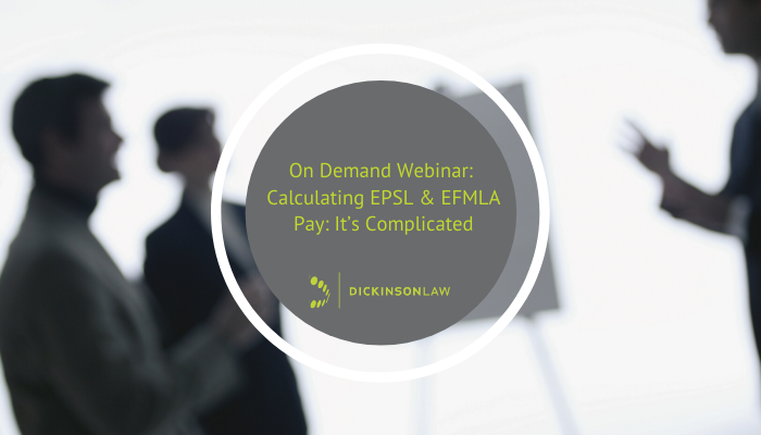 On Demand Webinar: Calculating EPSL & EFMLA Pay: It's Complicated