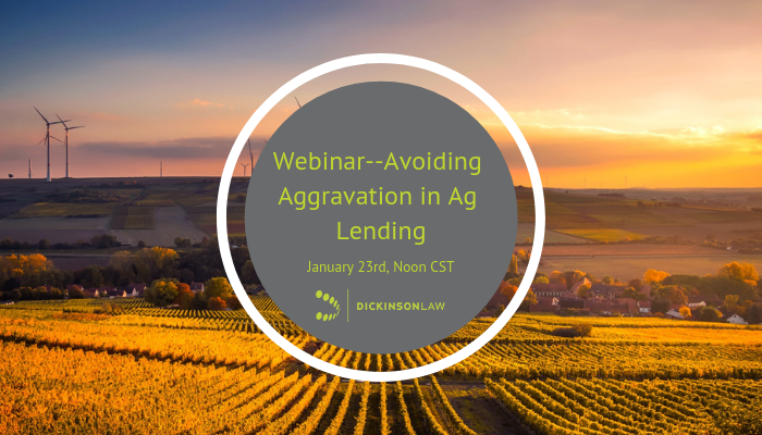 Webinar--Avoiding Aggravation in Ag Lending