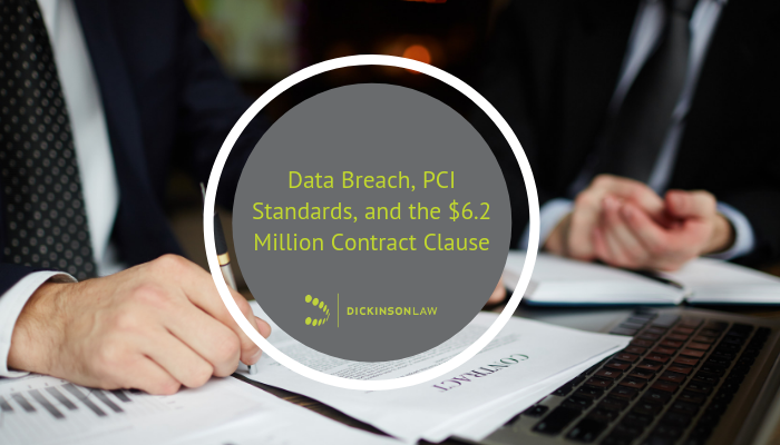 Data Breach, PCI Standards, and the $6.2 Million Contract Clause