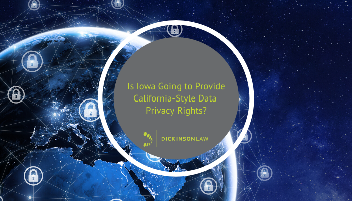 Is Iowa Going to Provide California-Style Data Privacy Rights?
