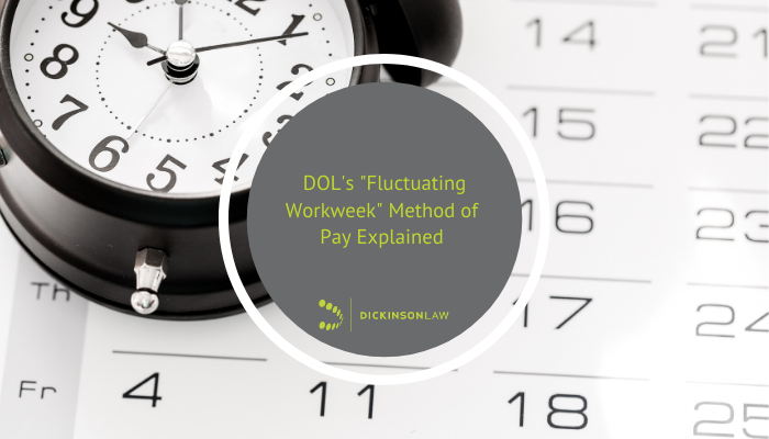 "DOL's ""Fluctuating Workweek"" Method of Pay Explained - Part 2 of 2"